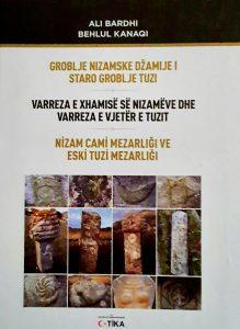 Ali Bardhi, Behlul Kanaqi -  Varreza e Xhamisë së Nizamëve dhe Varreza e Vjetër e Tuzit