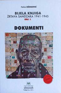 Fehim Džogović - Bijela knjiga žrtava Sandžaka : 1941-1945. Knj. 1, Dokumenti