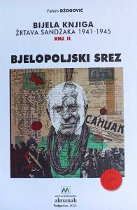 Fehim Džogović - Bijela knjiga žrtava Sandžaka : 1941-1945. Knj. 2, Bjelopoljski srez